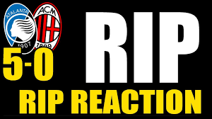 ATALANTA - MILAN: 5-0 // RIP REACTION - YouTube