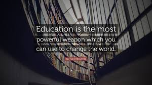 "nelson mandela quote ""education is the most powerful weapon which"