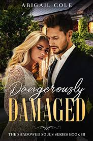 Dangerously Damaged: A Contemporary Dark Bully Romance (The Shadowed Souls  Series Book 3) - Kindle edition by Cole, Abigail. Contemporary Romance  Kindle eBooks @ Amazon.com.