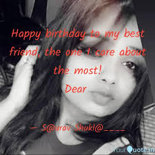 happy birthday to my bes quotes writings by saurav shukla