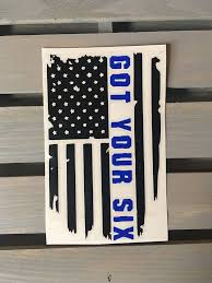 Thin Blue Line Got Your Six Tattered Flag Vinyl Decal For Thin Blue Lines Vinyl Decals Art