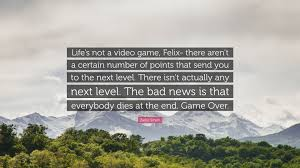 """zadie smith quote """"life s not a video game felix there aren t a"""