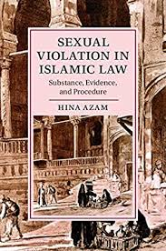 Sexual Violation in Islamic Law: Substance, Evidence, and Procedure  (Cambridge Studies in Islamic Civilization) - Kindle edition by Azam, Hina.  Religion & Spirituality Kindle eBooks @ Amazon.com.
