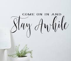 Stay Awhile Wall Decal Welcome Entryway Decal Front Door Etsy