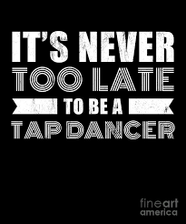 tap dance dancer tshirt inspirational quote gift drawing by noirty