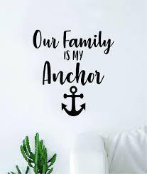 Our Family Is My Anchor Decal Sticker Wall Vinyl Art Wall Bedroom Room Boop Decals