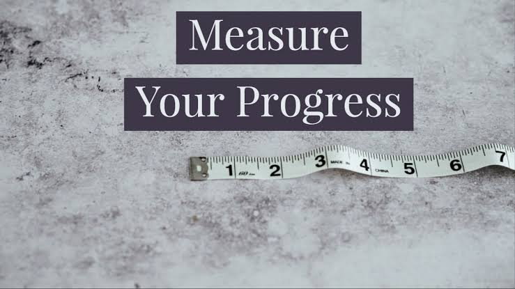 start measuring your progress   if you want to become a millionaire.
