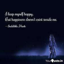 i keep myself happy but quotes writings by indelible
