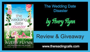 The Wedding Date Disaster by Avery Flynn-Review & Giveaway