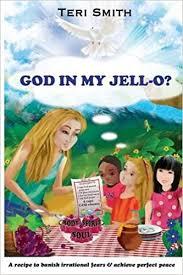 God in My Jell-O?: Smith, Teri: 9781681973906: Amazon.com: Books