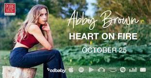 Singer-Songwriter ABBY BROWN Releases New EP, Heart on Fire Octo ...
