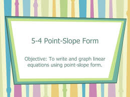 ppt 5 4 point slope form powerpoint
