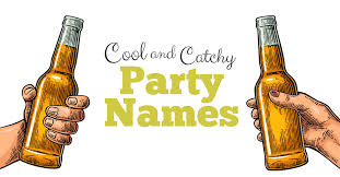 cool and catchy party names