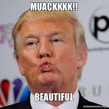 muack beautiful donald trump