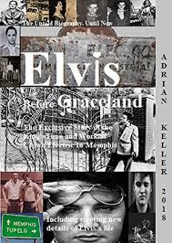 Elvis Before Graceland - Kindle edition by Keller, Adrian. Arts &  Photography Kindle eBooks @ Amazon.com.
