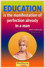 best quotes today education is the manifestation of perfection