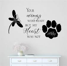 Amazon Com Your Wings Were Ready But My Heart Was Not With Dragonfly Paw Print Custom Name Dog Pet Memorial Vinyl Wall Words Decal Sticker Graphic Handmade