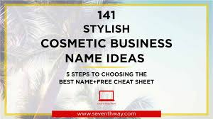 111 catchy cosmetic business name ideas