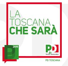 """PD Toscana » """"La Toscana che sarà"""": costruisci insieme a noi il programma  del PD per le elezioni regionali 2015"""