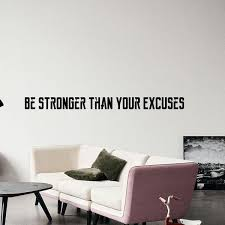 Vinyl Wall Art Decal Be Stronger Than Your Excuses 3 X 40 Moti Imprinted Designs