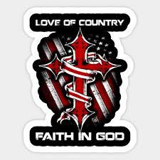 Love Of Country Faith In God Love Of Country Faith In God Sticker Teepublic