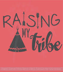 Raising My Tribe Family Wall Decals Home Decor Arrow Vinyl Lettering Quote