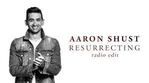 Aaron Shust - Resurrecting (Radio Edit) - YouTube