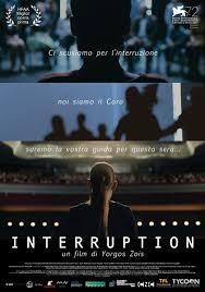 Interruption, scheda del film di Yorgos Zois, leggi la trama e la ...