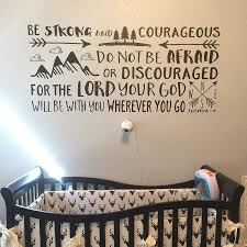 Amazon Com Joshua 1 9 Vinyl Wall Decal 15 By Wild Eyes Signs Be Strong And Courageous Do Not Be Afraid Explorer Nursery Arrows Art Mountains Sticker Nature Theme Nursery Lettering Jos1v9 0015 Handmade