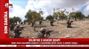 Son dakika! İdlib'den acı haber: 2 askerimiz şehit oldu, 5 ...