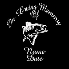 In Loving Memory With Fish Decal Sticker Transfer Fishing Hunting Sports Mom Dad Car Trucks Fishing Decals Hunting Decal Memories