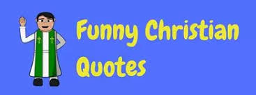 funny christian quotes home of laughter