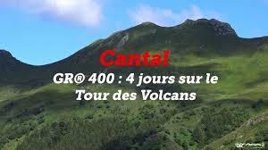 GR® 400 : le tour du volcan cantalien - Mon GR®