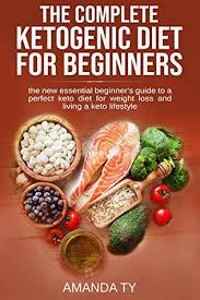 The Complete Ketogenic Diet for Beginners: The new essential ...