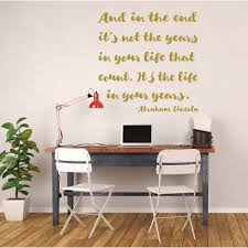 Inspirational Quotes Wall Sign Decor Abraham Lincoln Quote In The End Motivational Wall Sign Vinyl Decal Decorations Customvinyldecor Com