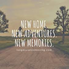 new home new adventures new memories moving house quotes