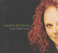 Heather Bambrick - You'll Never Know (2016, CD) | Discogs