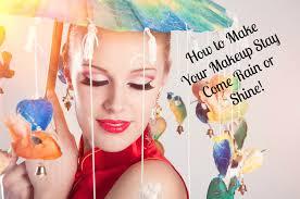 make your makeup stay e rain or