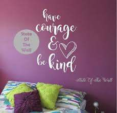 Have Courage Be Kind Wall Decal Princess Sticker Art Decor Etsy