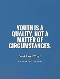 youth is a quality not a matter of circumstances picture quotes