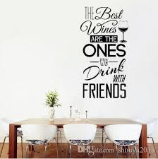 Kitchen Quotes Wall Decal The Best Wines With Friends Vinyl Wall Sticker Dining Room Kitchen Wall Art Mural Home Decor Wall Decals Designs Wall Decals Flowers From Shouya2018 20 69 Dhgate Com