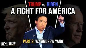 Part 2: 2020 Presidential Election Showdown Trump VS Biden - w/ Andrew Yang  - YouTube