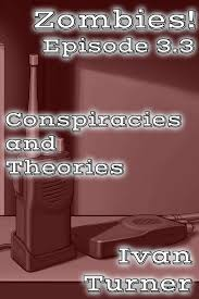 Smashwords – Zombies! Episode 3.3: Conspiracies and Theories – a book by Ivan  Turner