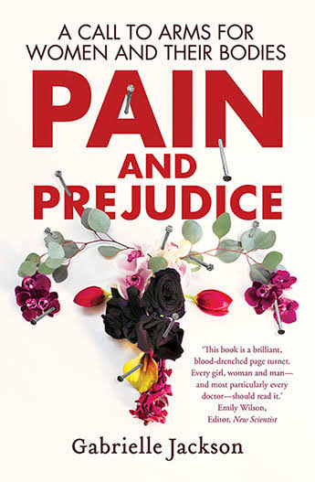 Image result for Pain and prejudice: a call to arms for women and their bodies by Gabrielle Jackson""