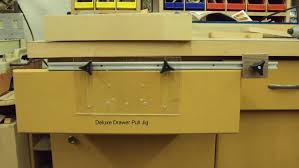 deluxe drawer pull jig router forums