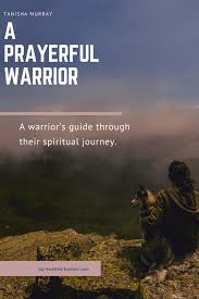 A Prayerful Warrior