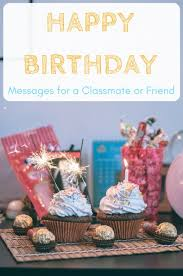 happy birthday wishes for a classmate school friend or roommate