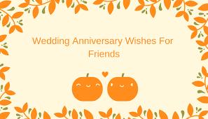 wedding anniversary wishes for friends wedding anniversary