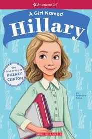 A Girl Named Hillary: The True Story of Hillary Clinton (American Girl: A  Girl Named) by Rebecca Paley, Melissa Manwill, Paperback | Barnes & Noble®