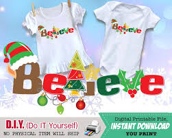 Believe Christmas Shirt Iron On Digital Decal Unisex Holiday Iron Ons Baby Outfit Printable Transfers Instant Download Craftykizzy